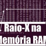 raio x na memoria ram