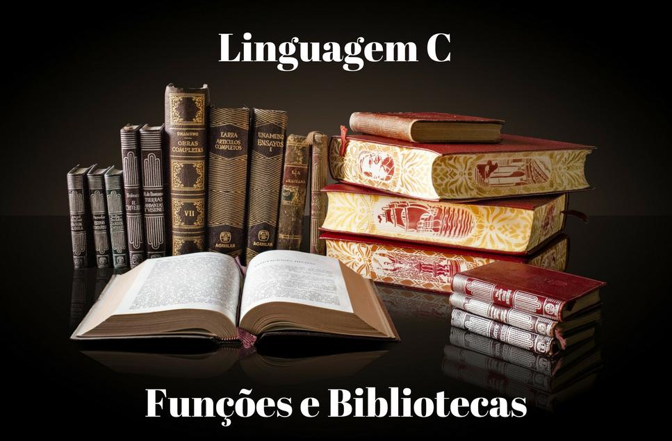 Programação em C: Funções, Bibliotecas e Libc - Parte 1